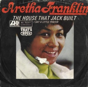 The+House+That+Jack+Built++I+Say+A+Little+Prayer+aretha